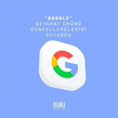 Google, Seyahat Ürünü Güncellemelerini Duyurdu